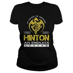Of Course I'm Awesome HINTON An Endless Legend Name Shirts #gift #ideas #Popular #Everything #Videos #Shop #Animals #pets #Architecture #Art #Cars #motorcycles #Celebrities #DIY #crafts #Design #Education #Entertainment #Food #drink #Gardening #Geek #Hair #beauty #Health #fitness #History #Holidays #events #Home decor #Humor #Illustrations #posters #Kids #parenting #Men #Outdoors #Photography #Products #Quotes #Science #nature #Sports #Tattoos #Technology #Travel #Weddings #Women