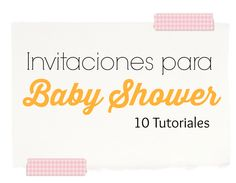 10 video #tutoriales para hagas tus invitaciones para baby shower personalizadas a tu gusto #manualidades #diy #baby #shower