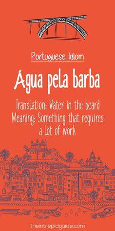 Portuguese phrases agua pela barba