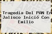 http://tecnoautos.com/wp-content/uploads/imagenes/tendencias/thumbs/tragedia-del-pan-en-jalisco-inicio-con-emilio.jpg Resultados Elecciones 2015 Jalisco. Tragedia del PAN en Jalisco inició con Emilio, Enlaces, Imágenes, Videos y Tweets - http://tecnoautos.com/actualidad/resultados-elecciones-2015-jalisco-tragedia-del-pan-en-jalisco-inicio-con-emilio/