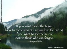 A lot like Matthew 5:44, love and pray for those who hurt you (and always forgive)