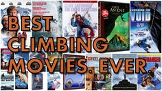 Survey of readers to identify the best climbing movies of all time, including Hollywood productions and rock climbing and mountaineering documentary films.
