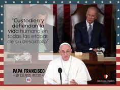 """""""Custodien y defiendan la vida humana en todas las etapas de su desarrollo"""" #PapaFrancisco #PapaEnUSA #FrasesPapaFrancisco"""