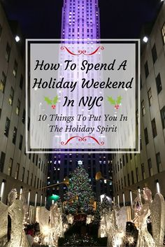 How To Spend A Holiday Weekend In New York City