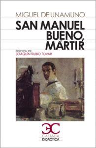 SAN MANUEL BUENO MARTIR Miguel de Unammuno