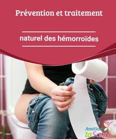 Prévention et traitement naturel des hémorroïdes   Vous souffrez d'hémorroïdes ? Suivez le traitement naturel des hémorroïdes que nous vous proposons pour soulager la douleur et vous en débarrasser !