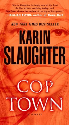 """Author Jan Fedarcyk (""""Fidelity"""") reviews """"Cop Town' by Karin Slaughter, whose """"eye for detail and truth is unmatched"""" according to Gillian Flynn."""