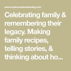 Celebrating family & remembering their legacy. Making family recipes, telling stories, & thinking about how we want to be remembered. Family Recipes, Family Meals, Telling Stories, We Remember, Mystic, Things I Want, Healing, Celebrities, Day Of The Dead