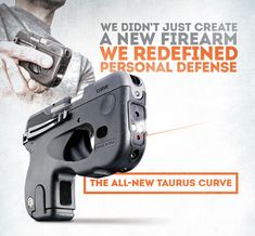 The All-New Taurus Curve: We didn't just create a new firearm, we redefined personal defense.