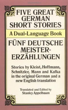 Five Great German Short Stories: A Dual-Language Book (Dover Dual Language German) by Stanley Appelbaum,