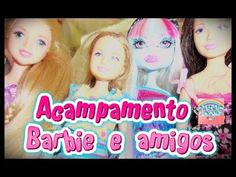 Acampamento Barbie e amigos (Barbie Camp)