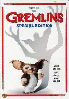 Gremlins tagline: What you see isn't always what you get.""