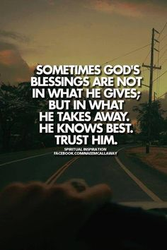 God's blessing can sometimes be in what He takes away
