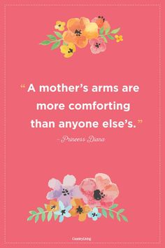 Princess Diana said it best: the most comforting arms are your mother's. #quotes #mothersday #love #inspiration #ideas