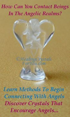 Connecting With Angels How To Use Crystals To Contact Angelic Realm Healing Crystals For You Crystals Spiritual Crystals