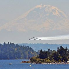 Seafair in Seattle! Mt Rainier, the Blue Angels - sunshine and all the rest! Wouldn't trade it! They will be practicing over the area starting this weekend. Awesome sight!