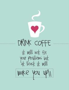Drink coffee. It will not fix your problems but at least it will wake you up