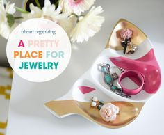 UHeart Organizing: A Pretty Place for Jewelry