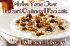 Make Your Own Instant Oatmeal Packets
