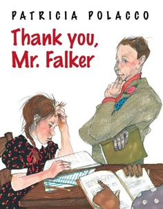 Thank You, Mr. Falker by Patricia Polacco: A celebration of what a good teacher can be. #Literacy #Teaching #Books #Kids