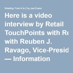 Here is a video interview by Retail TouchPoints with Reuben J. Ravago, Vice-President — Information Technology at SSI Group.