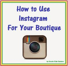 How to Use Instagram for Your Boutique!