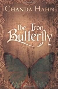 The Iron Butterfly Series | Book Review Written by Chanda Hahn Incredible ★★★★☆   http://coldteaandcrumbs.blogspot.co.uk/2013/05/the-iron-butterfly-book-review.html