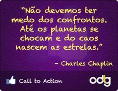 Você concorda com Chaplin? Veja esse e outros Call To Actions em nosso Blog.