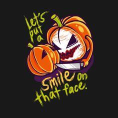 Shop Let's put a smile on that face joker t-shirts designed by supernunal as well as other joker merchandise at TeePublic. Halloween Ii, Halloween Quotes, Halloween Horror, Joker Pumpkin, Face Design, Joker And Harley, Autumn Art, Geek Art, Hallows Eve