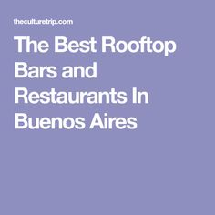The Best Rooftop Bars and Restaurants In Buenos Aires