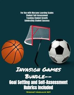 Invasion Games Bundle with Goal-Setting and Self-Assessment Rubrics Included Formative Assessment, Self Assessment, Physical Education Lesson Plans, Elementary Pe, Learning Goals, Student Success, Teacher Tools, Teaching Tips, Rubrics
