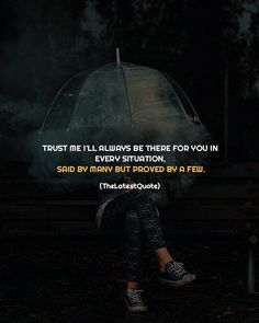 Trust me I'll always be there for you in every situation  said by many btt proved by a few Author (shruti___jha) #quotes #truth #lie