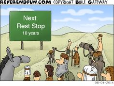 DESCRIPTION: Israelites coming across a wilderness sign noting next rest stop 10 years out CAPTION: