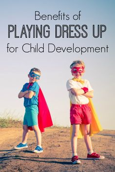 Don't worry if your child loves to constantly play dress up. There are actually substantial benefits of playing dress up for your child's development.