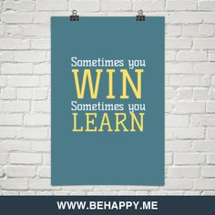 Win some, learn some #motivation #engagement #winning
