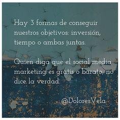 Quien diga que el Social Media es gratis o barato no dice la verdad. Vía @doloresvela