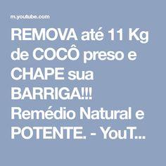 REMOVA até 11 Kg de COCÔ preso e CHAPE sua BARRIGA!!! Remédio Natural e POTENTE. - YouTube