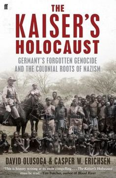 The Kaiser's Holocaust: Germany's Forgotten Genocide and the Colonial Roots of Nazism by David Olusoga & Casper W. Erichsen On 12 May the German flag was raised on the coast of South-West. Black History Books, Black History Facts, Black Books, African Empires, African History, Literary Fiction, Got Books, Livres