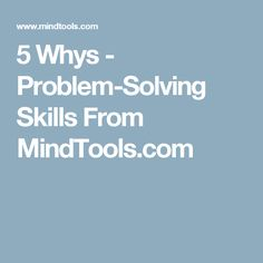 5 Whys: Getting to the Root of a Problem Quickly 5 Whys, Problem Solving Skills, Aprons Vintage, Workplace, Thoughts, Goals, Writing, Quotes, Quotations