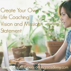 Create Your Own Life Coaching Vision and Mission Statement