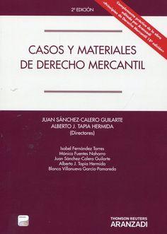 Casos y materiales de derecho mercantil / Juan Sánchez-Calero Guilarte, Alberto J. Tapia Hermida (directores) (2013)