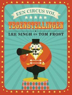 'Een circus vol tegenstellingen' door Lee Singh en Tom Frost. Frost, Toms, Lunch Box, Movie Posters, Film Poster, Popcorn Posters, Film Posters, Posters