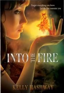 Into the Fire by Kelly Hashway | BK#1 | Publisher: Month9Books | Publication Date: Spring 2014 | www.kellyhashway.com | #YA #paranormal