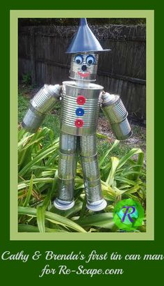 Cathy and Brenda's first Tin Can Man for Re-Scape!