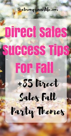 Fall Success Tips For Your Direct Sales Business + 85 Direct Sales Fall Party Themes – That Mompreneur Life - business ideas for women Direct Sales Companies, Direct Sales Tips, Direct Marketing, Sales And Marketing, Direct Sales Games, Direct Selling, Business Marketing, Internet Marketing, Media Marketing