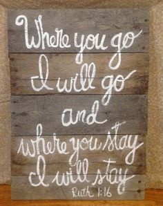 Where you go, I will go... Pallet boards wedding sign