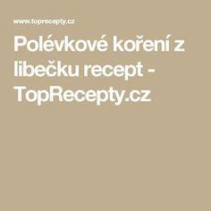 Polévkové koření z libečku recept - TopRecepty.cz