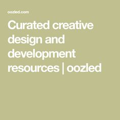 Curated creative design and development resources | oozled