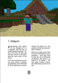 Free downloadable recipe cards from Craig Richardson, with all sorts of nifty projects to try in Minecraft Pi edition. Including Python code and a helpful overview of the concepts covered, these are a great way to learn while having fun in Minecraft.