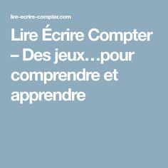 Lire Écrire Compter – Des jeux…pour comprendre et apprendre Internet, School, Spelling, Speech Language Therapy, Preschool
